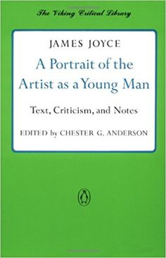 A portrait of the artist as a young man : text, criticism, and notes / James Joyce ; edited by Chester G. Anderson