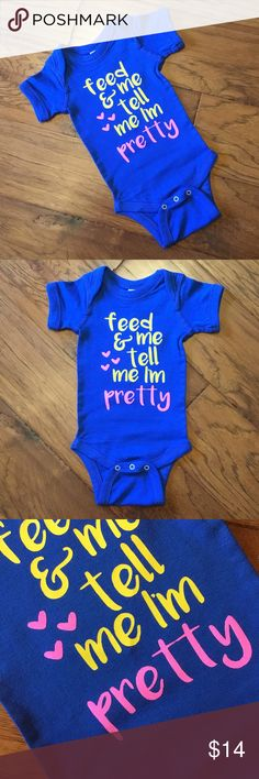 Feed Me and Tell Me I'm Pretty Bodysuit/ Onesie 100% cotton onesie/bodysuit that fits true to size. The glitter will not fade or flake wash after wash and wear after wear! Rabbit Skins One Pieces Bodysuits