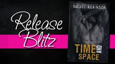 I Love Books: Release Blitz ~ Time and Space by Rachel Robinson