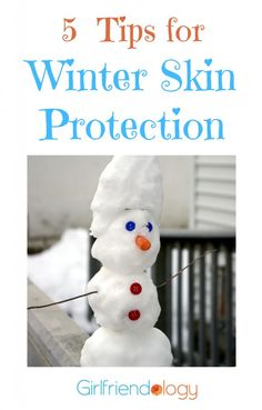 Winter Skin Protection - Great Girlfriend advice ;) http://girlfriendology.com/5-tips-for-winter-skin-protection-great-girlfriend-advice/