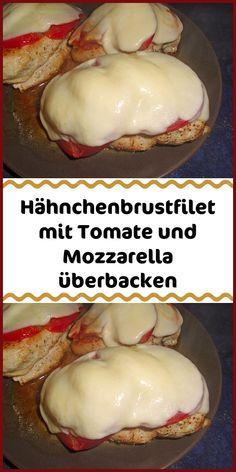 Grilled chicken breast fillet with tomato and mozzarella - Einfache Rezepte - Chicken Recipes Fried Chicken Breast, Chicken Breast Fillet, Tomate Mozzarella, Mozzarella Chicken, Frugal Meals, Quick Meals, Healthy Chicken Recipes, Vegetarian Recipes, Grilled Chicken