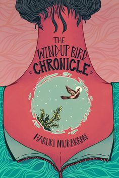 Illustrated book / novel cover for The Wind-Up Bird Chronicle by Haruki Murakami Art by illustrator Hannah Holmes Book Cover Art, Book Cover Design, Book Design, Haruki Murakami Books, Kafka On The Shore, Book Posters, Beautiful Book Covers, Fan Art, Book Aesthetic