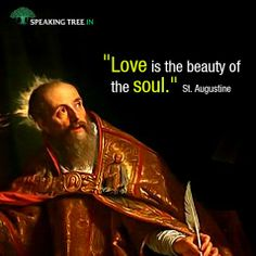 Saint Augustine or Saint Austin's writings influenced Western Christianity and Philosophy to a great extent. Here are some of his popular quotes.