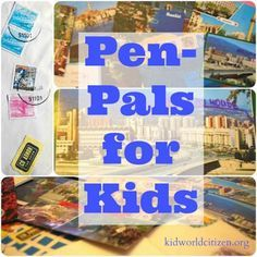 Pen Pals for Kids- 4 ways to get penpals around the world. I always had pen-pals when I was a kid; so great for reading, writing, geography lessons, learning about other cultures!