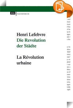 Die Revolution der Städte    ::  Die Bedeutung Henri Lefebvre verdankte sich einer spezifischen historischen Konstellation: In den sechziger Jahren galt der französische Philosoph im deutschsprachigen Raum zunächst als Kritiker eines rigiden Parteikommunismus. Sein Rückgriff auf die Frühschriften von Marx machte ihn anschlussfähig an eine »humanistische« Kapitalismus- und Kulturkritik, der es vor allem um die Entfremdungsproblematik ging. Vertraut mit den Thesen der Kritischen Theorie ...