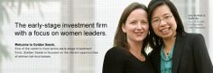 The early-stage investment firm with a focus on women leaders.