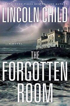 The Forgotten Room by Lincoln Child (Jeremy Logan #4)