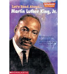 Scholastic First Biographies  Let's Read About... Martin Luther King, Jr.