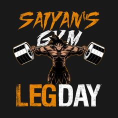 Check out this awesome 'LEG+DAY+-+Saiyan%27s+Gym+-+version+2+-+no+splatter' design on @TeePublic!