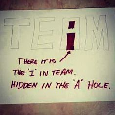 lol there IS an I in team. not funny because kids should learn team work but hilarious when it comes to adults! Me Quotes, Funny Quotes, Funny Memes, Memes Humor, Hilarious Sayings, Meme Meme, That's Hilarious, Hilarious Animals, Funny Sarcastic