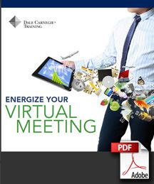 """Dale Carnegie Training's Guidebook """"Energize Your Virtual Meeting"""" will give you the tools you need to prepare and run an effective virtual meeting."""