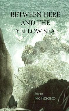 Between Here and the Yellow Sea (May 12, 2015 released in paperback!!!)