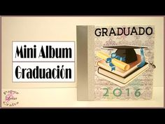 Tutorial Mini Album Graduación - DIY Scrapbooking - YouTube