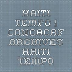Haiti Tempo | CONCACAF Archives - Haiti Tempo Haiti Soccer, Polo Team, Panama, World Cup Fixtures, Panama Hat, Panama City