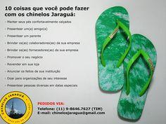 10 coisas que você pode fazer com os Chinelos Jaraguá - www.facebook.com/chinelosjaragua