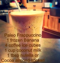 Paleo Frappuccino. Actually sounds incredible. Could replace the nutella with homemade.