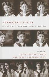 Sephardi Lives: A Documentary History, 1700-1950 edited by Julia Cohen and Sarah Abrevaya Stein | Jewish Book Council