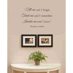 Amazon.com: Tell me and I forget. Teach me and I remember. Involve me and I learn. Benjamin Franklin Vinyl wall art Inspirational quotes and saying home decor decal sticker: Home & Kitchen