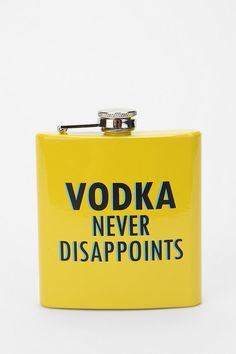 """6oz Fun Flask. """"Vodka never disappoints"""". This has to be mine"""