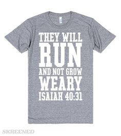 They Will Run, Isaiah 40:31 Christian T-Shirt | Run or workout in this awesome Christian T-Shirt.  They will run and not grow weary. Bible scripture from Isaiah 40:31. Cool inspirational Christian message for the gym. $17.99 http://amzn.to/2A5E0uu