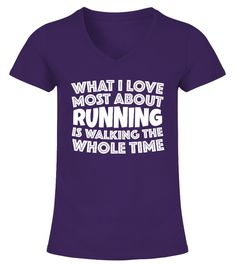 # What I Love Most About Running .  WHAT I LOVE MOST ABOUT RUNNING IS WALKING THE WHOLE TIMEAvailable for a limited time only!Guaranteed safe checkout: PAYPAL | VISA | MASTERCARDClick the green button to pick your size and order!