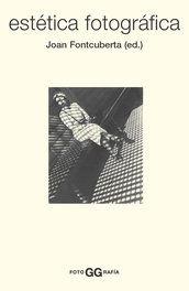Estética fotográfica : una selección de textos / Joan Fontcuberta, (ed.)