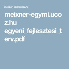 meixner-egymi.ucoz.hu egyeni_fejlesztesi_terv.pdf