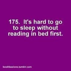 Sometimes it's hard to go to sleep BECAUSE  you are reading a fantastic book in bed. Love both scenarios! NC
