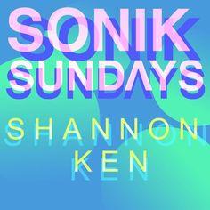 SoniK Sundays #52 by Shannon Ken on SoundCloud