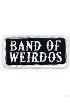 """Join our band of weirdos and wear it proud on your favorite denim jacket! embroidered patch on twill iron-on backing approx. 1.5"""" tall x 3"""" wide"""