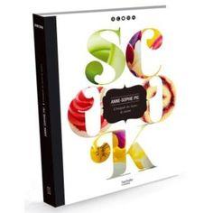 Scook, l'intégrale des leçons de cuisine - relié - Anne-Sophie Pic - Livre - Fnac.com