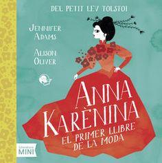 Anna Karenina : el primer llibre de la moda / Jennifer Adams ; Alison Oliver. Octubre 2015