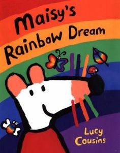Tuesday, April 26, 2016. In a dream, Maisy sees different things for each color of the rainbow.