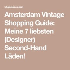 Amsterdam Vintage Shopping Guide: Meine 7 liebsten (Designer) Second-Hand Läden!