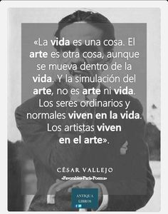 Cesar Vallejo. Poetry Quotes, Book Quotes, Me Quotes, Motivational Phrases, Inspirational Quotes, Cesar Vallejo, The Orator, Friedrich Nietzsche, More Than Words