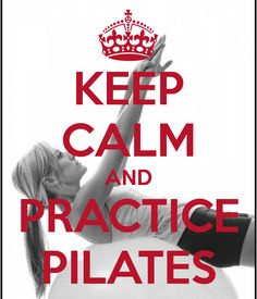 Keep Calm | Practice Pilates