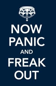 Now Panic and Freak Out--note...the crown is always upsidedown when doing the Now Panic and Freak Out