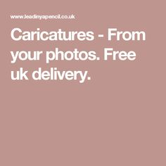 Caricatures - From your photos. Free uk delivery.