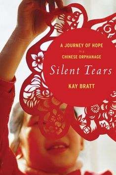 Silent Tears: A Journey of Hope in a Chinese Orphanage, Kay Bratt Used Books, Books To Read, My Books, Chinese Adoption, Adoption Books, Adoption Quotes, Adoption Stories, Kids Sleep, Christmas Books