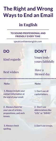 Professional English. Get more useful tips on writing emails in English with the full lesson online at https://www.speakconfidentenglish.com/how-to-end-an-email-english/?utm_campaign=coschedule&utm_source=pinterest&utm_medium=Speak%20Confident%20English%20%7C%20English%20Fluency%20Trainer&utm_content=The%20Right%20%28and%20Wrong%29%20Ways%20to%20End%20an%20Email%20in%20English…