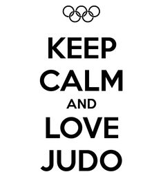 KEEP CALM AND LOVE JUDO