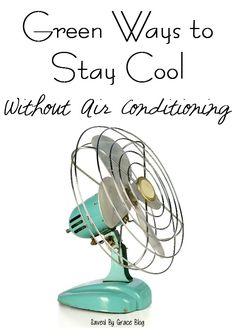 Green Ways to Stay Cool without Air Conditioning- If the heat wave has hit you, and you don't have AC, here are some green ways to stay cool in the summer.
