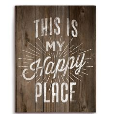 Click Wall Art This Is My Happy Place Textual Art                                                                                                                                                     More