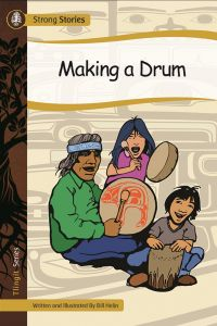Making a Drum, 2016) - Indigenous & First Nations Kids Books - Strong Nations