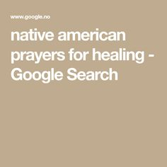 native american prayers for healing - Google Search