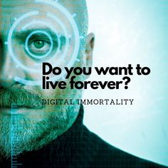 Digital immortality: Your life's data means a version of you could live forever! Life S, Our Life, Data Science, Artificial Intelligence, New Technology, Learning, Digital, Studying, Teaching