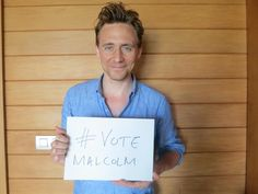 torrilla:  Vote Malcolm 2014: Tom Hiddleston says #VoteMalcolm in the @EquityUK elections next week. #YouMakeTheDifference