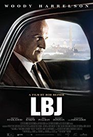 LBJ (November 3, 2017) a biography drama film directed by Rob Reiner. Written by Joey Hartstone. The story of U.S. President Lyndon Baines Johnson from his young days in West Texas to the White House. Stars: Jennifer Jason Leigh, Woody Harrelson, Bill Pullman.