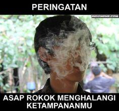 Asap rokok menghalangi ketampananmu - #Meme - http://www.indomeme.com/meme/asap-rokok-menghalangi-ketampananmu/