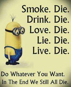 In the end we still die...